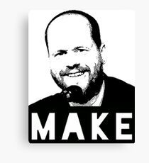 MAKE - Joss Whedon Canvas Print
