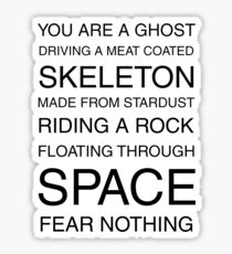 You Are A Ghost Floating Through Space Sticker