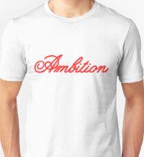 Ambition Unisex T-Shirt
