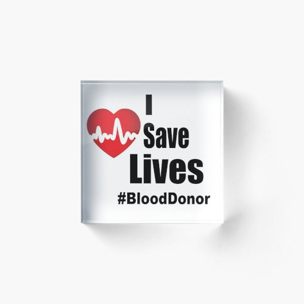 I Save Lives - Blood Donor Acrylic Block