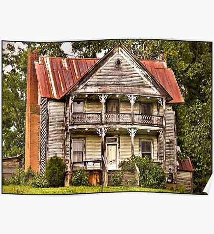 """"""" This is no Prefab Structure, Built the Old Fashioned Way""""... prints and products Poster"""