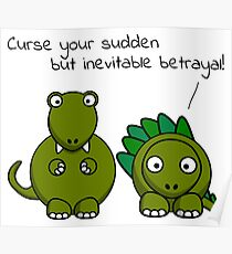 Curse your sudden but inevitable betrayal! (Black Text) Poster