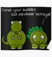Curse your sudden but inevitable betrayal! (White Text) Poster