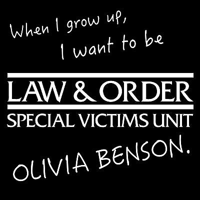 When I Grow Up, I Want To Be Olivia Benson. by RileyMorgan