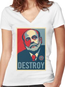 "Federal Reserve Chair Ben Bernanke ""Destroy"" Women's Fitted V-Neck T-Shirt"