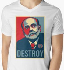 "Federal Reserve Chair Ben Bernanke ""Destroy"" Men's V-Neck T-Shirt"