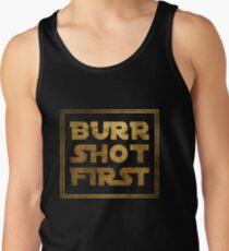 Burr Shot First - Gold Tank Top