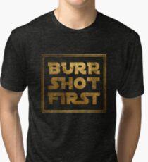 Burr Shot First - Gold Tri-blend T-Shirt