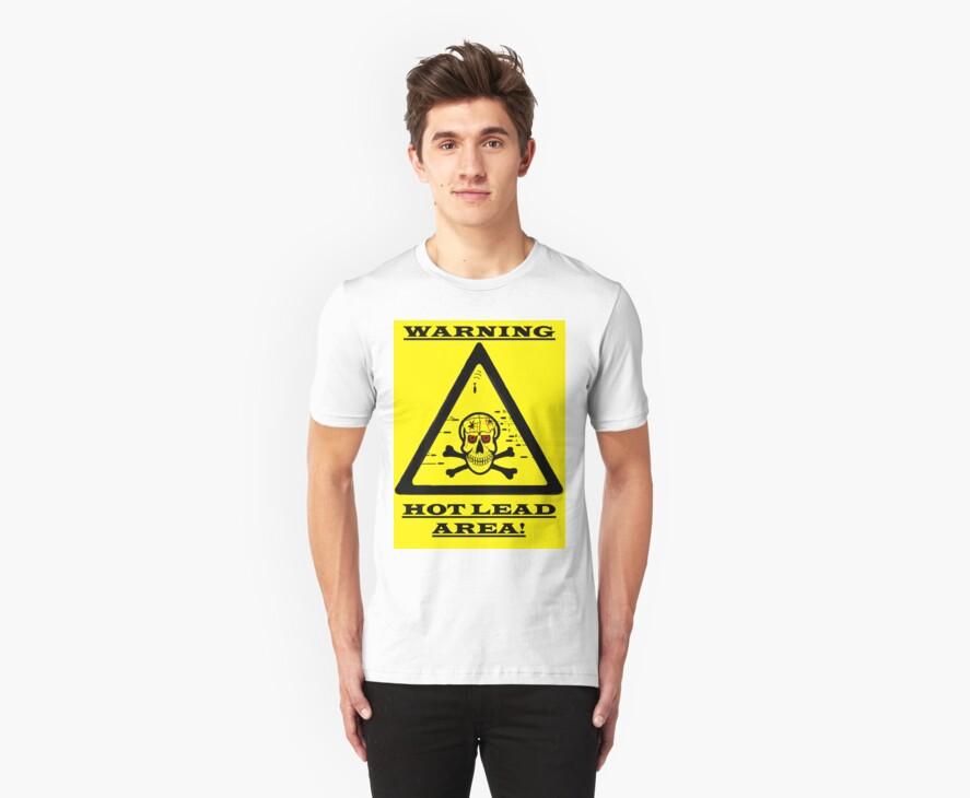 WARNING HOT LEAD AREA! by Stephen Kane