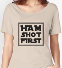 Ham Shot First - Black Women's Relaxed Fit T-Shirt