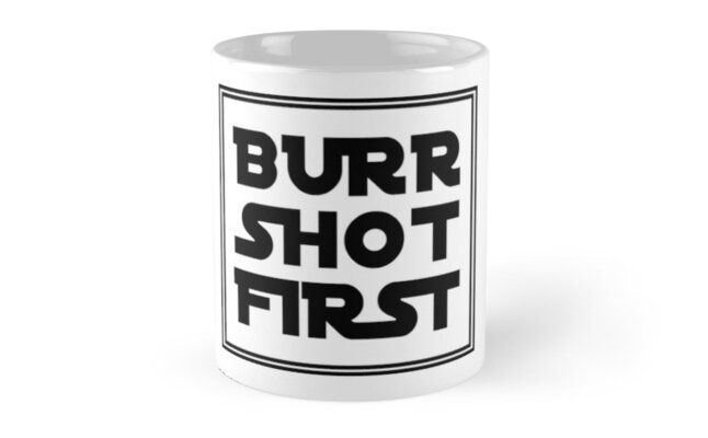 Burr Shot First - Black by yabamena