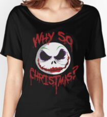 Why So Christmas? Women's Relaxed Fit T-Shirt