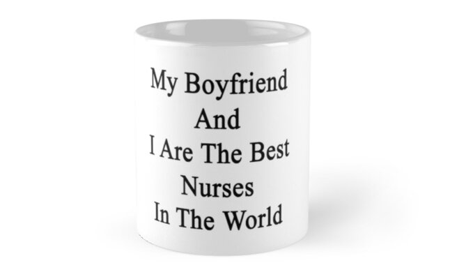 My Boyfriend And I Are The Best Nurses In The World  by supernova23