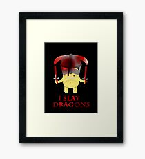 I Slay Dragons! Framed Print