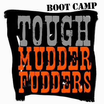 Tough MudderFudders Boot Camp by littleredplanet