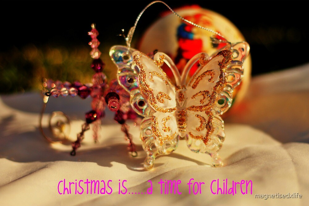 Christmas is......a time for children by magnetisedxlife