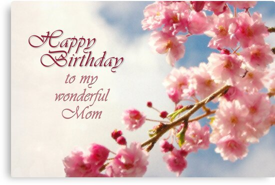 Happy birthday mom card canvas prints by tracy friesen redbubble happy birthday mom card by tracy friesen bookmarktalkfo Choice Image