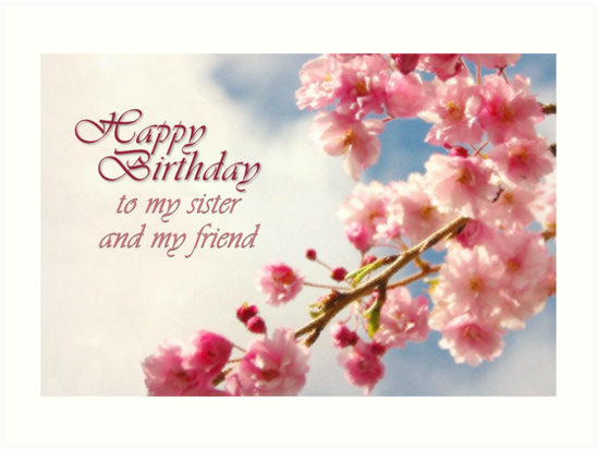 Happy Birthday Sister Card Art Prints by Tracy Friesen – Happy Birthday to My Sister Cards