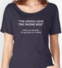 """""""The Angels Have The Phone Box!"""" Women's Relaxed Fit T-Shirt"""