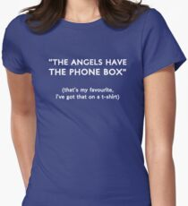 """""""The Angels Have The Phone Box!"""" Women's Fitted T-Shirt"""