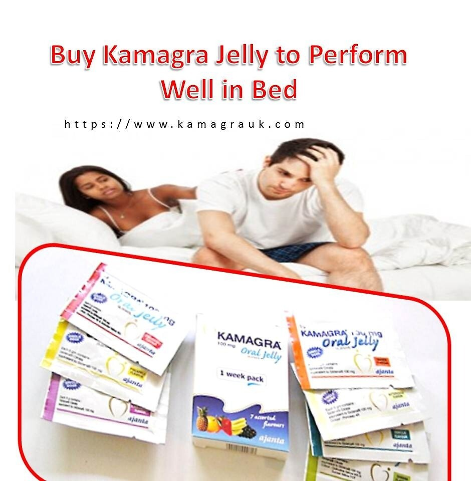 Buy Kamagra Jelly to Perform Well in Bed  by kamagrauk