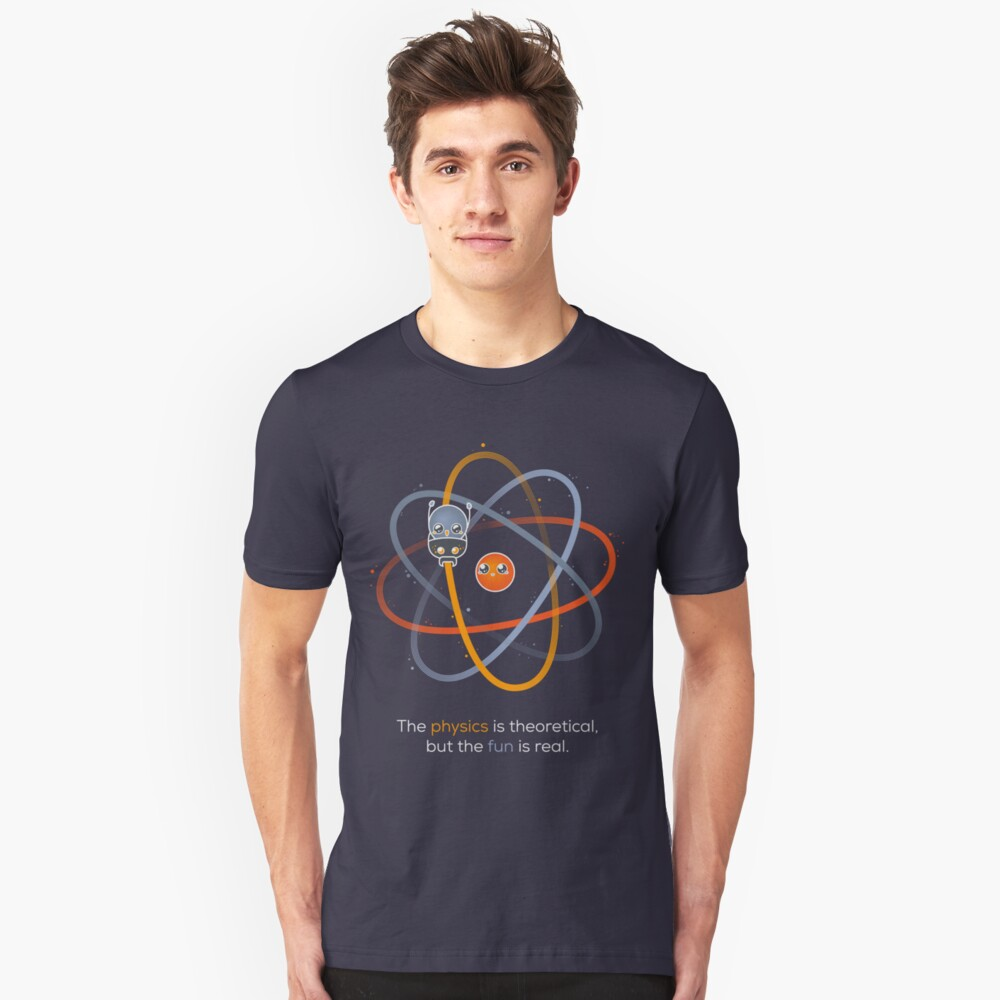 The physics is theoretical... Unisex T-Shirt Front