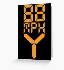 88 MPH The Speed of Time travel Greeting Card