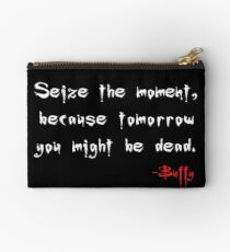 Seize the Moment - Says Buffy Studio Pouch