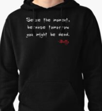 Seize the Moment - Says Buffy Pullover Hoodie