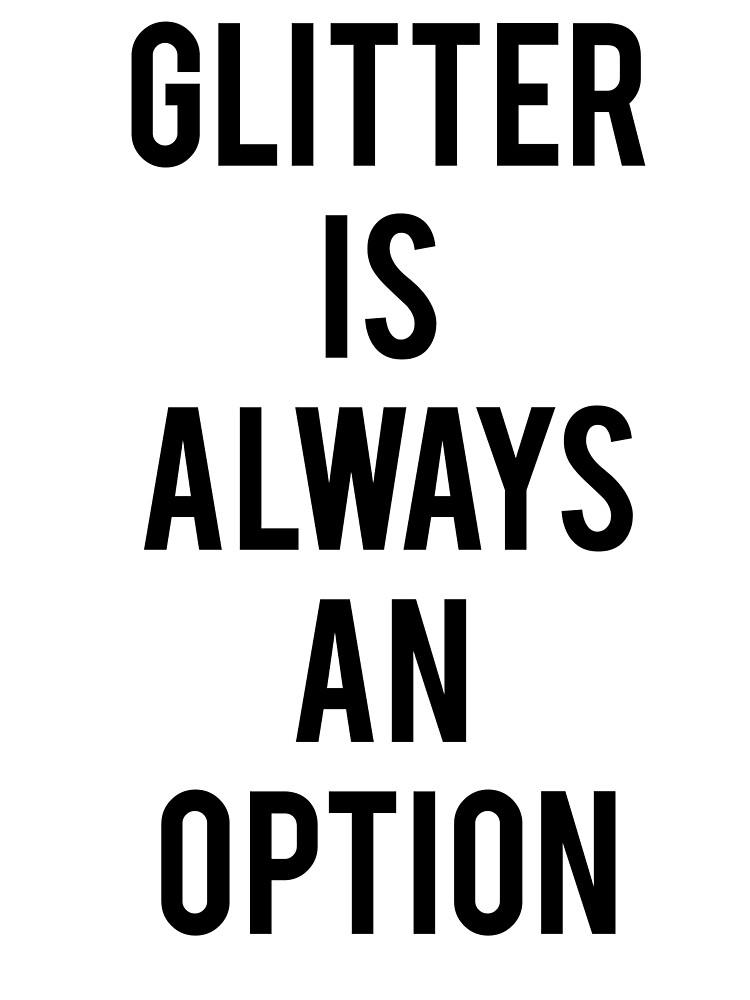 Glitter Is Always An Option by koleson