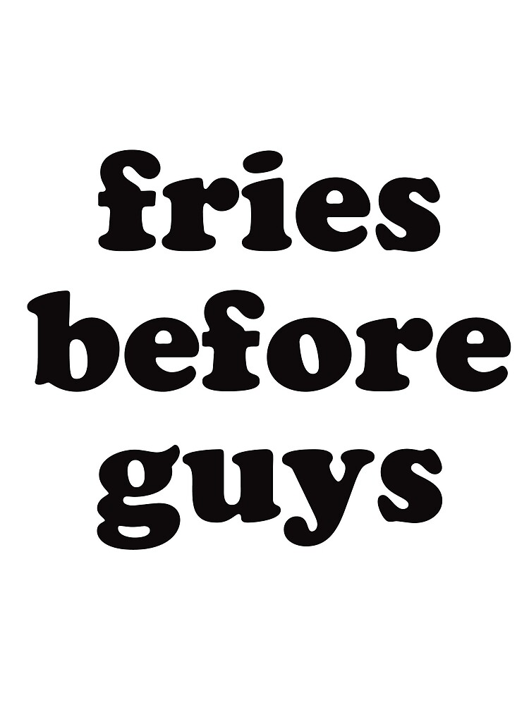 Fried Before Guys by koleson