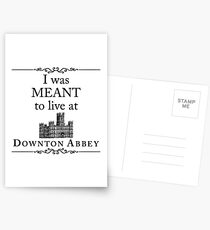 I was MEANT to live at Downton Abbey Postcards