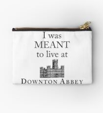 I was MEANT to live at Downton Abbey Studio Pouch