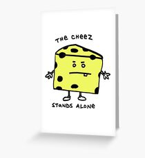 The Cheese Stands Alone Greeting Card