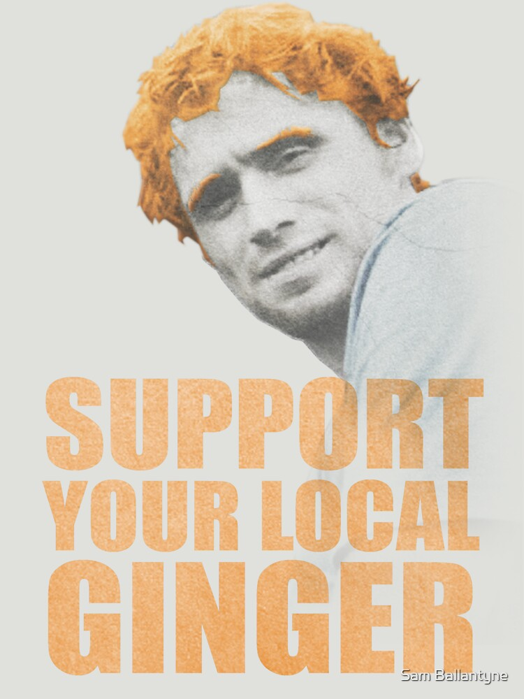 Support Your Local Ginger by samuelballantyne