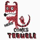 Here Comes Trouble - deux by Andi Bird