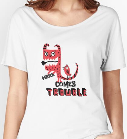Here Comes Trouble - deux Women's Relaxed Fit T-Shirt