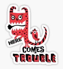 Here Comes Trouble - deux Sticker