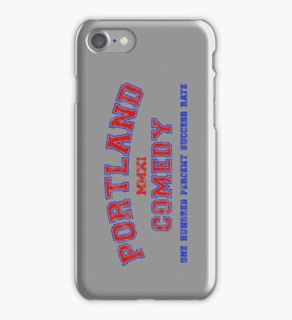 Portland Comedy: 100% Success Rate iPhone Case/Skin
