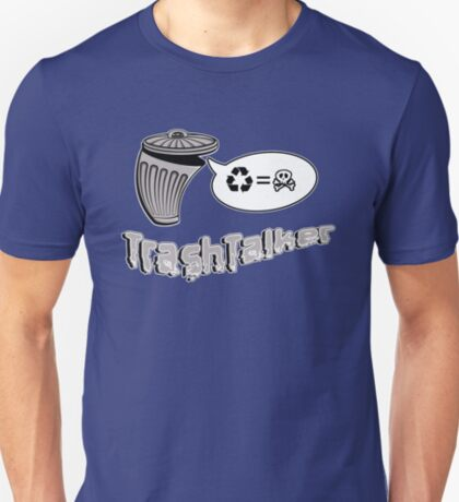 The Trashtalker T-Shirt