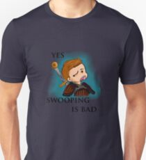 yes, swooping is bad T-Shirt
