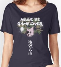 Never Be Game Over Women's Relaxed Fit T-Shirt