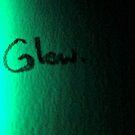 Glow. by 4fingersplusone