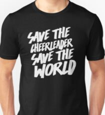 Save The Cheerleader, Save The World T-Shirt