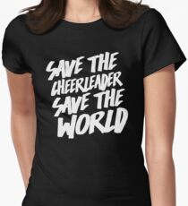 Save The Cheerleader, Save The World Women's Fitted T-Shirt