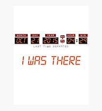 I was there, back to the future Photographic Print