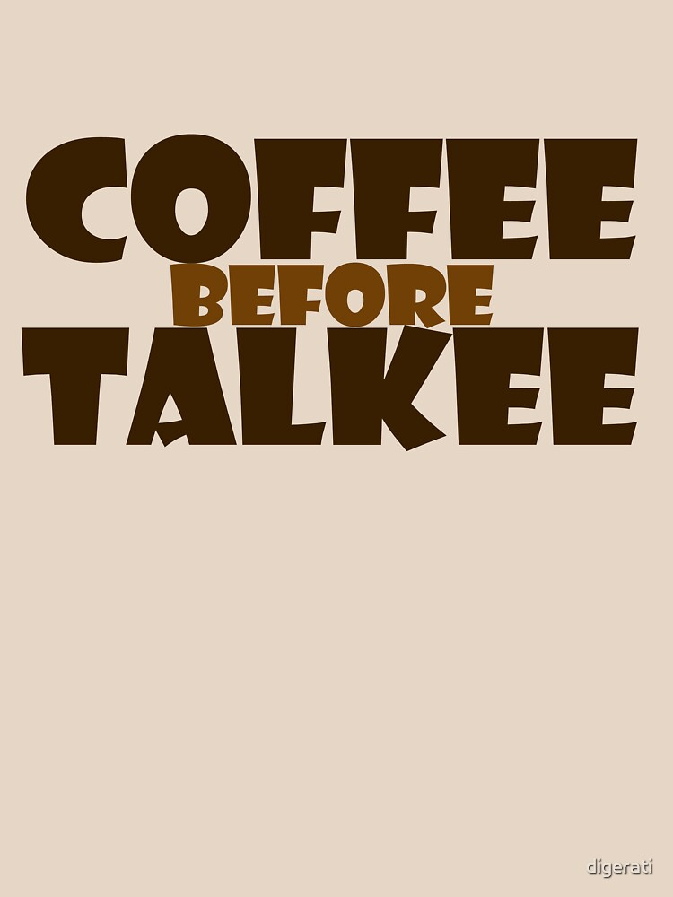 Coffee before talkee by digerati