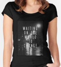 Waiting on the World to Change Women's Fitted Scoop T-Shirt