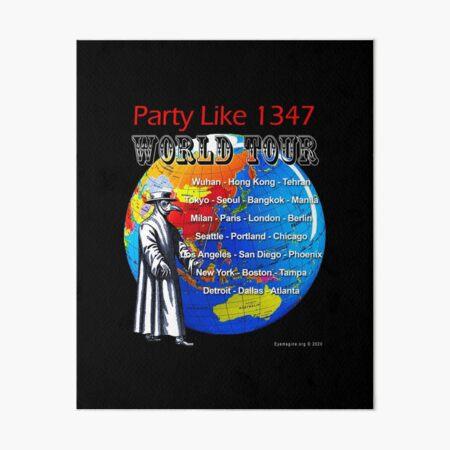 Party Like 1347 World Tour Art Board Print