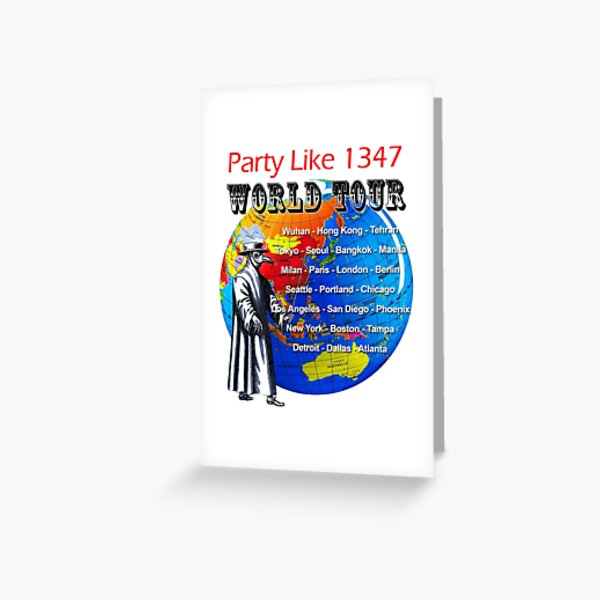 Party Like 1347 World Tour Greeting Card
